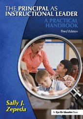 The Principal as Instructional Leader: A Practical Handbook, Edition 3