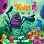 Pet Problem! (DreamWorks Trolls)