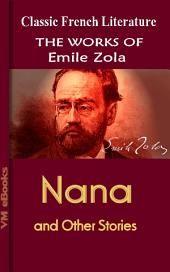 Nana, and Other Stories: Works Of Zola
