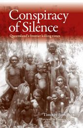 The Conspiracy of Silence: Queensland's frontier killing times
