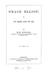 Grace Elliot; or, To seem and to be