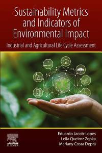 Sustainability Metrics and Indicators of Environmental Impact
