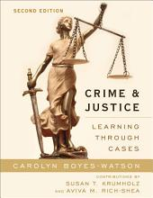 Crime and Justice: Learning through Cases, Edition 2