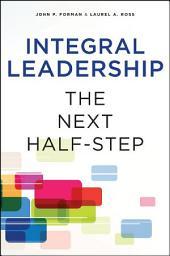 Integral Leadership: The Next Half-Step