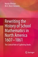 Rewriting the History of School Mathematics in North America 1607 1861 PDF