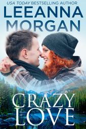 Crazy Love (Emerald Lake Billionaires, Book 3)