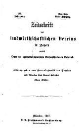 Zeitschrift des Landwirthschaftlichen Vereins in Bayern: zugl. Organ d. Agrikultur-Chemischen Versuchsstationen Bayerns. 1867