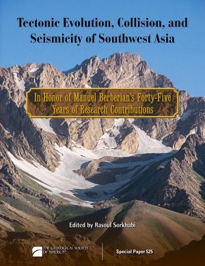 Tectonic Evolution, Collision, and Seismicity of Southwest Asia