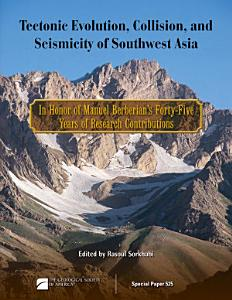 Tectonic Evolution  Collision  and Seismicity of Southwest Asia