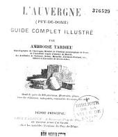 L'Auvergne (Puy-de-Dôme): guide complet illustré...