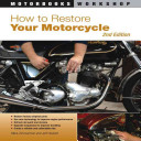 How to Restore Your Motorcycle, Second Edition