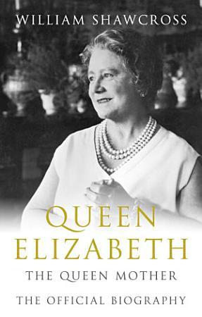 Queen Elizabeth the Queen Mother PDF