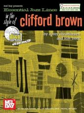 Essential Jazz Lines: In the Style of Clifford Brown-C Edition