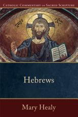 Hebrews  Catholic Commentary on Sacred Scripture  PDF