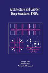 Architecture and CAD for Deep-Submicron FPGAS