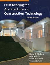 Print Reading for Architecture and Construction Technology: Edition 3