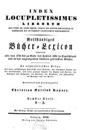 Vollständiges Bücher-Lexicon enthaltend alle von 1750 bis 1832 in Deutschland und in den angrenzenden Ländern gedruckten Bücher: Band 7