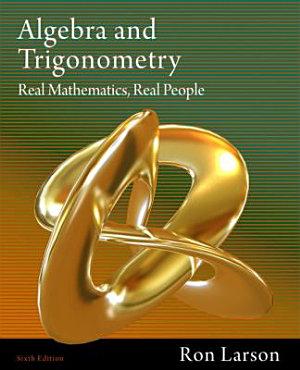 Algebra and Trigonometry  Real Mathematics  Real People PDF