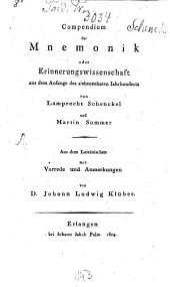 Compendium der Mnemonik, oder, Erinnerungswissenschaft aus dem Anfange des siebenzehnten Iahrhunderts