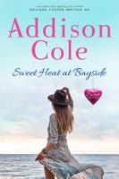 Sweet Heat at Bayside  Sweet with Heat  Bayside Summers  3  Small town  sweet contemporary romance PDF