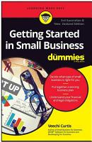 Getting Started In Small Business For Dummies  Third Australian and New Zealand Edition PDF