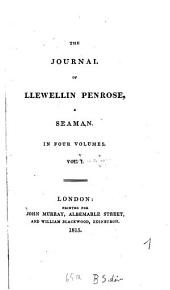 The Journal of Llewellin Penrose, a Seaman: In Four Volumes, Volume 1