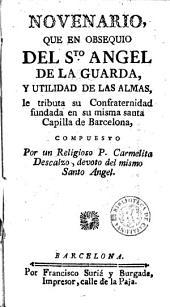 Novenario que en obsequio del Sto. Angel de la Guarda y utilidad de las almas: le tributa su confraternidad fundada en su misma santa capilla de Barcelona