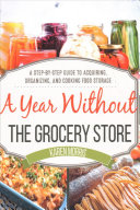 A Year Without the Grocery Store Book