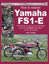 How to Restore Yamaha FS1-E: Your Step-by-Step Colour Illustrated Guide to Complete Restoration