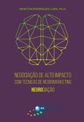 Negociação de Alto Impacto com Técnicas de Neuromarketing: neurociação