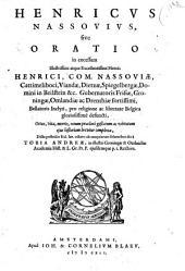 Henricus Nassovius, sive Oratio in excessum Henrici, com. Nassoviae, ...