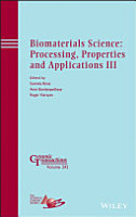 Biomaterials Science  Processing  Properties and Applications III PDF