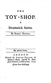 The toy-shop. A dramatick satire