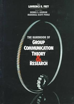 The Handbook of Group Communication Theory and Research PDF