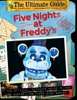 Five Nights at Freddy s Ultimate Guide  An AFK Book  Media tie in  PDF