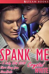 Spank Me - A Kinky BBW BDSM Short Story From Steam Books