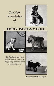 NEW KNOWLEDGE OF DOG BEHAVIOR Book