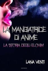 La Mangiatrice di Anime (La Storia degli Elohim #1)