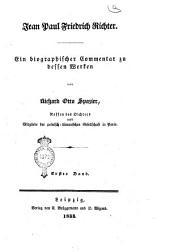 Jean Paul Friedrich Richter ein Biographischer Commentar zu dessen Werken: 1