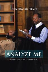 Analyze Me: What's Your Interpretation?