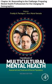 Handbook of Multicultural Mental Health: Chapter 30. Responding to the Challenge: Preparing Mental Health Professionals for the Changing US Demographics, Edition 2
