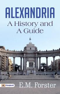 Alexandria  A History and a Guide Book