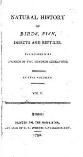 Natural History of Birds, Fish, Insects, and Reptiles: Volume 5