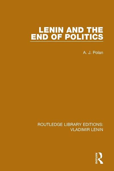 Download Lenin and the End of Politics Book