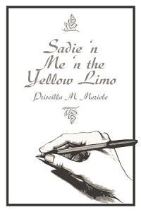 Sadie 'N Me 'N the Yellow Limo