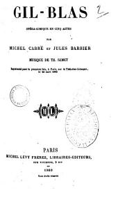 Gil-Blas opera-comique en cinq actes par Michel Carre et Jules Barbier