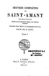Oeuvres complètes de saint-amant: nouvelle édition publiée sur les manuscrits inédits et les éditions anciennes