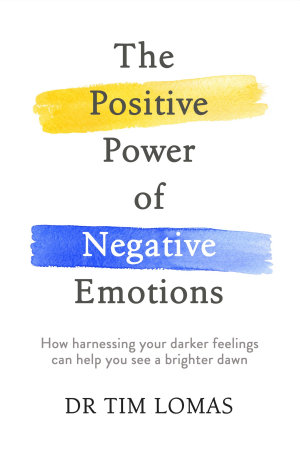 The Positive Power of Negative Emotions
