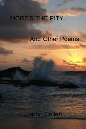 More's the Pity: And Other Poems