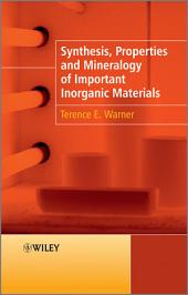 Synthesis, Properties and Mineralogy of Important Inorganic Materials